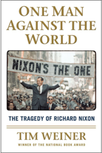 "Pulitzer Winner Tim Weiner: ""One Man Against the World"" The Tragedy of Richard Nixon @ Next Stage 